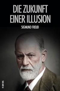 Cover Die Zukunft einer Illusion