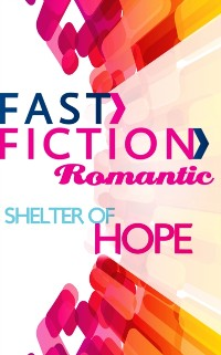 Cover Shelter of Hope (Fast Fiction)