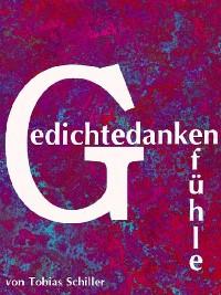 Cover Gedichte, Gedanken, Gefühle - ein Gedichte eBook