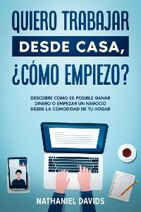Cover Quiero Trabajar Desde Casa, ¿Cómo Empiezo?