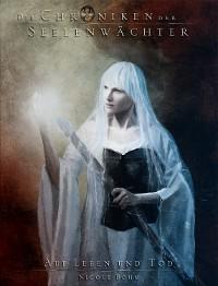 Cover Die Chroniken der Seelenwächter - Band 15: Auf Leben und Tod (Urban Fantasy)