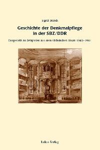 Cover Geschichte der Denkmalpflege in der SBZ/DDR