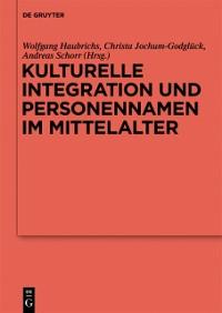Cover Kulturelle Integration und Personennamen im Mittelalter