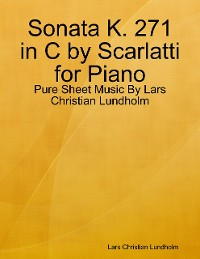 Cover Sonata K. 271 in C by Scarlatti for Piano - Pure Sheet Music By Lars Christian Lundholm