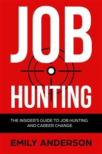 Cover Job Hunting: The Insider's Guide to Job Hunting and Career Change