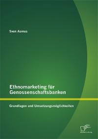 Cover Ethnomarketing für Genossenschaftsbanken: Grundlagen und Umsetzungsmöglichkeiten