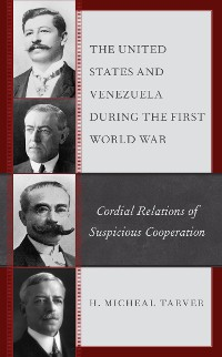 Cover The United States and Venezuela during the First World War