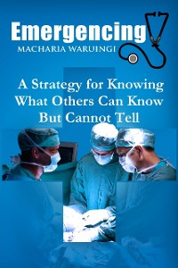 Cover Emergencing: A Strategy for Knowing What Others Can Know But Cannot Tell