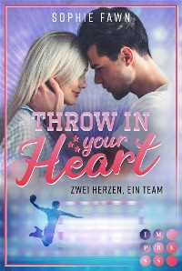 Cover Throw in your Heart. Zwei Herzen, ein Team