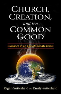 Cover Church, Creation, and the Common Good