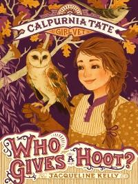 Cover Who Gives a Hoot?--Calpurnia Tate, Girl Vet