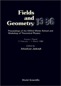 Cover Fields And Geometry 1986 - Proceedings Of The 22nd Winter School And Workshop Of Theoretical Physics