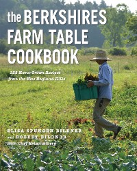 Cover The Berkshires Farm Table Cookbook: 125 Homegrown Recipes from the Hills of New England