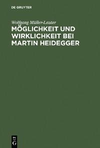 Cover Möglichkeit und Wirklichkeit bei Martin Heidegger