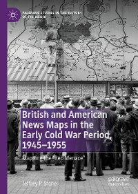 Cover British and American News Maps in the Early Cold War Period, 1945–1955