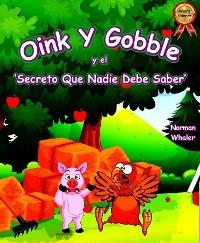 Cover Oink y Gobble y el 'Secreto Que Nadie Debe Saber'