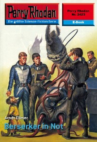 Cover Perry Rhodan 2423: Berserker in Not