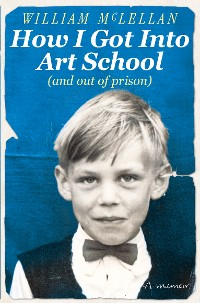 Cover How I Got Into Art School (and out of prison)