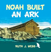 Cover Noah Built an Ark