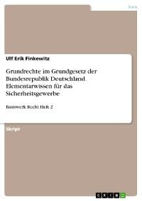 Cover Grundrechte im Grundgesetz der Bundesrepublik Deutschland. Elementarwissen für das Sicherheitsgewerbe