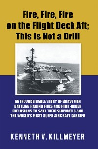 Cover Fire, Fire, Fire on the Flight Deck Aft; This Is Not a Drill