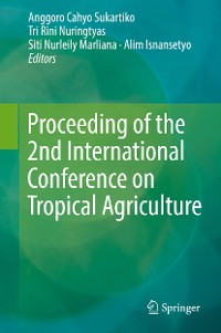 Cover Proceeding of the 2nd International Conference on Tropical Agriculture