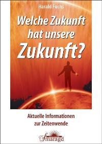 Cover Welche Zukunft hat unsere Zukunft?