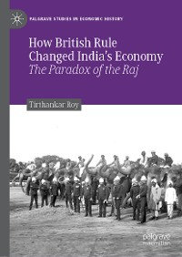 Cover How British Rule Changed India's Economy