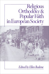 Cover Religious Orthodoxy and Popular Faith in European Society