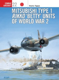 Cover Mitsubishi Type 1 Rikko  Betty  Units of World War 2