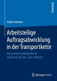 Cover Arbeitsteilige Auftragsabwicklung in der Transportkette
