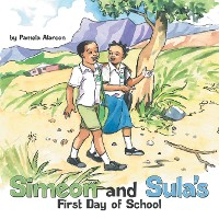 Cover Simeon and Sula's First Day of School