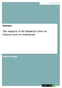 Cover The impacts of the financial crisis on citizens trust in institutions