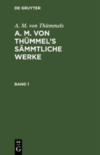 Cover A. M. von Thümmels: A. M. von Thümmel's Sämmtliche Werke. Band 1