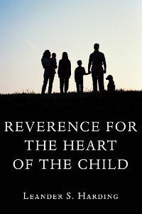 Cover Reverence for the Heart of the Child