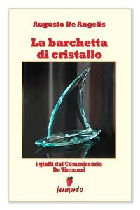 Cover La barchetta di cristallo - I gialli del Commissario De Vincenzi