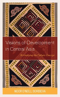Cover Visions of Development in Central Asia