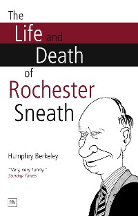 Cover The Life and Death of Rochester Sneath