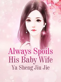 Cover Always Spoils His Baby Wife