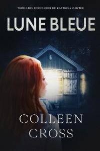 Cover Lune bleue - La Couleur de l'argent :  Enquêtes criminelles de Katerina Carter