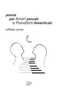 Cover Poesie per Amori pensati e Pianoforti dimenticati