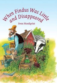 Cover When Findus was little and Disappeared