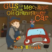 Cover Gus the Mechanic and the Old Grandfather Car