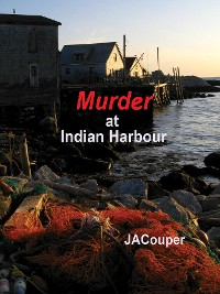 Cover Murder at Indian Harbour