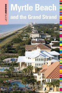 Cover Insiders' Guide® to Myrtle Beach and the Grand Strand