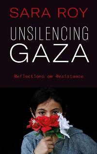Cover Unsilencing Gaza