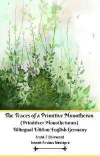 Cover The Traces of a Primitive Monotheism (Primitiver Monotheismus) Bilingual Edition English Germany