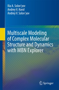 Cover Multiscale Modeling of Complex Molecular Structure and Dynamics with MBN Explorer