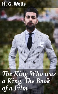 Cover The King Who was a King. The Book of a Film