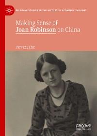Cover Making Sense of Joan Robinson on China